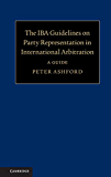 The IBA Guidelines on Party Representation in International Arbitration: A Guide (English Edition)
