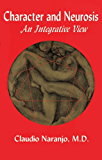 Character and Neurosis: An Integrative View (English Edition)