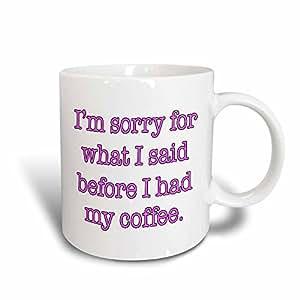 3dRose mug_178134_3 Im Sorry for What I Said Before I Had My Coffee, Pink Magic Transforming Mug, 11-Ounce