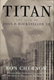 Titan: The Life of John D. Rockefeller, Sr. (English Edition…