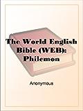 The World English Bible (WEB): Philemon (English Edition)