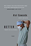 Better: A Surgeon's Notes on Performance (English Edition)