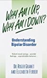 Why Am I Up, Why Am I Down?: Understanding Bipolar Disorder…