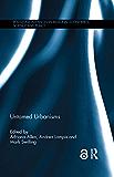 Untamed Urbanisms (Routledge Advances in Regional Economics…