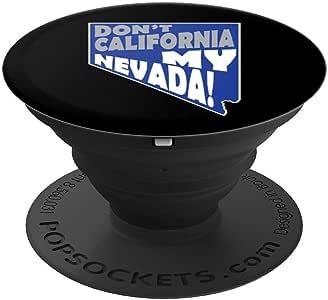 Don't California My Nevada NV CA State Outline BL PopSockets 手机和平板电脑握架260027  黑色