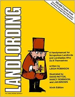 Landlording: A Handy Manual for Scrupulous La