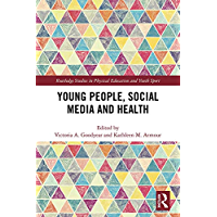 Young People, Social Media and Health (Routledge Studies in…