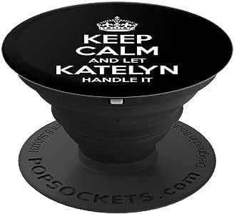 KATELYN Keep Calm 个性化名字趣味生日礼物创意 PopSockets 握把和手机和平板电脑支架260027  黑色