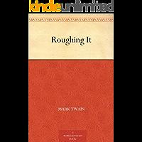Roughing It (艰苦岁月) (English Edition)