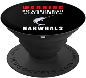 Warning May Spontaneously Talk About Narwhals - 适用于手机和平板电脑的 PopSockets 握把和支架260027  黑色