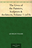 The Lives of the Painters, Sculptors & Architects, Volume 1…