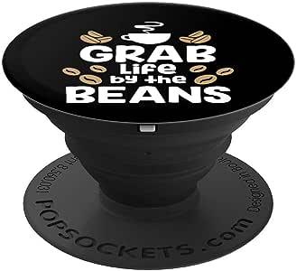 Grab Life By The Beans 趣味咖啡爱好者 PopSockets 手机和平板电脑握架260027  黑色