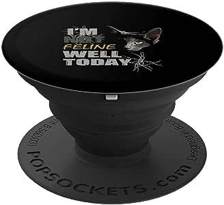 I'M NOT FELINE WELL TODAY 趣味猫 PopSockets 手机和平板电脑抓握支架260027  黑色