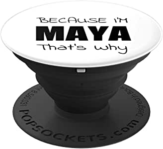 Because I'm MAYA That's Why 个性化女孩名字礼物 - 手机和平板电脑的 PopSockets 抓握和支架260027  黑色