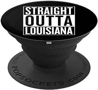 Straight outta Louisiana Phone Grip 旅行礼物创意 - PopSockets 手机和平板电脑握架260027  黑色