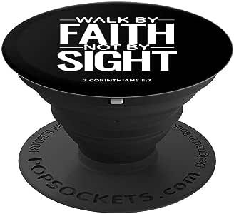 Walk By Faith Not By Sight 2 Corinthians 5:7 - PopSockets 手机和平板电脑握架260027  黑色