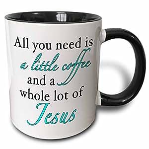 3dRose EvaDane - 语录 - All You Need Is A Little Coffee An Whole Lot Of Jesus Aqua - 马克杯 黑色/白色 15-oz Two-Tone Black Mug