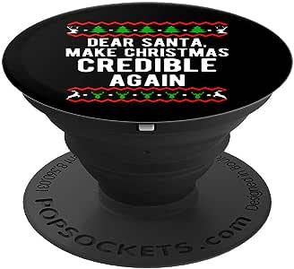 Dear Santa Make Christmas Credible Again 趣味 PopSockets 手机和平板电脑握架260027  黑色