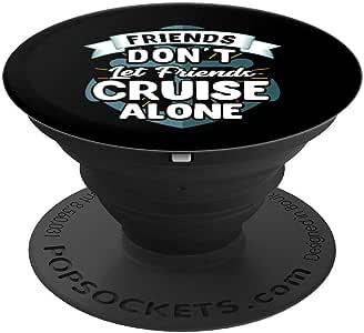 可爱的朋友 Don't Let Friends Cruise Alone Cruising Joke PopSockets 手机和平板电脑抓握支架260027  黑色