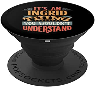It's An Ingrid Thing You Wouldn't Understand PopSockets 手机和平板电脑握架260027  黑色