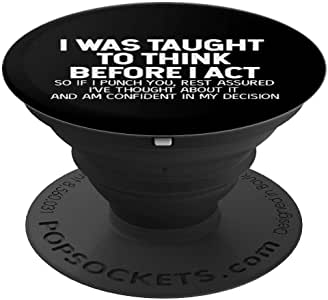 I Was Taught To Think Before I Act 趣味 Sarcastic Gift PopSockets 手机和平板电脑握架260027  黑色