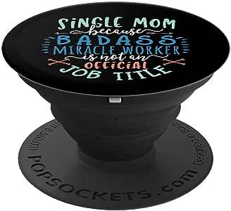 Badass Mom 礼物 Great Funny Love 女士 Single Miracle Work - PopSockets 手机和平板电脑握架260027  黑色