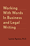 Working With Words In Business And Legal Writing: A Guide to…