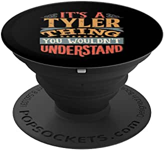 It's A Tyler Thing You Wouldn't Understand PopSockets 手机和平板电脑握架260027  黑色