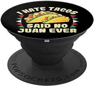 I Hate Tacos Said No Juan Ever 趣味礼物 PopSockets 手机和平板电脑握架260027  黑色