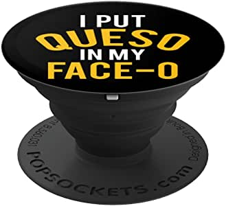 I Put Queso In My Face-O 趣味奶酪情侣连袜衣 - 适用于手机和平板电脑的 PopSockets 握把和支架260027  I Put Queso In My Face-O Funny Cheese Lover Foodie 黑色