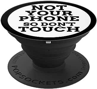 Don't Touch Not Your Phone 贴花支架趣味时尚礼物 - PopSockets 手机和平板电脑握架260027  黑色