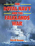 The Royal Navy and The Falklands War (English Edition)