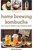 The Joy of Home Brewing Kombucha: How to Craft Probiotic and…