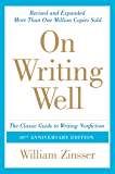 On Writing Well, 30th Anniversary Edition: An Informal Guide…
