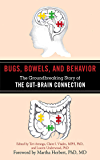 Bugs, Bowels, and Behavior: The Groundbreaking Story of the…