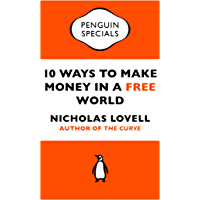 10 Ways to Make Money in a Free World (Penguin Specials) (English Edition)