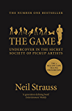 The Game: Undercover in the Secret Society of Pickup Artists…