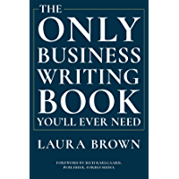 The Only Business Writing Book You'll Ever Need (English Edition)