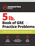 5 lb. Book of GRE Practice Problems: 1,800+ Practice Problem…