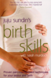 Birth Skills: Proven pain-management techniques for your labour and birth (English Edition)