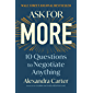 Ask for More: 10 Questions to Negotiate Anything (English Edition)