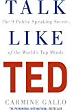 Talk Like TED: The 9 Public Speaking Secrets of the World's…