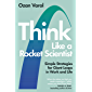 Think Like a Rocket Scientist: Simple Strategies for Giant Leaps in Work and Life (English Edition)