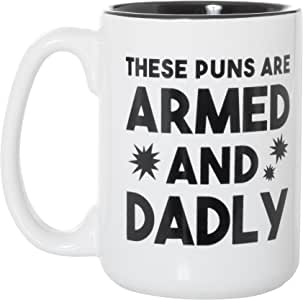 These Puns Are armed And Dadly - 趣味父亲节礼物马克杯 - 425.24g 豪华双面咖啡茶杯 黑色镶嵌 15oz unknown