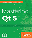 Mastering Qt 5: Create stunning cross-platform applications…