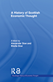 A History of Scottish Economic Thought (The Routledge Histor…