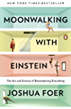 Moonwalking with Einstein: The Art and Science of Rememberin…