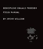 Discipline Equals Freedom: Field Manual (English Edition)