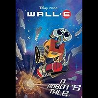 WALL-E: A Robot's Tale (Disney Chapter Book (ebook)) (English Edition)