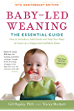 Baby-Led Weaning, Completely Updated and Expanded Tenth Anniversary Edition: The Essential Guide—How to Introduce Solid Foods and Help Your Baby to Grow ... Happy and Confident Eater (English Edition)